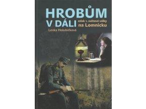 Kniha Hrobům v dáli – otisk 1. světové války na Lomnicku