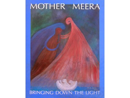 Mother Meera: Bringing Down the Light