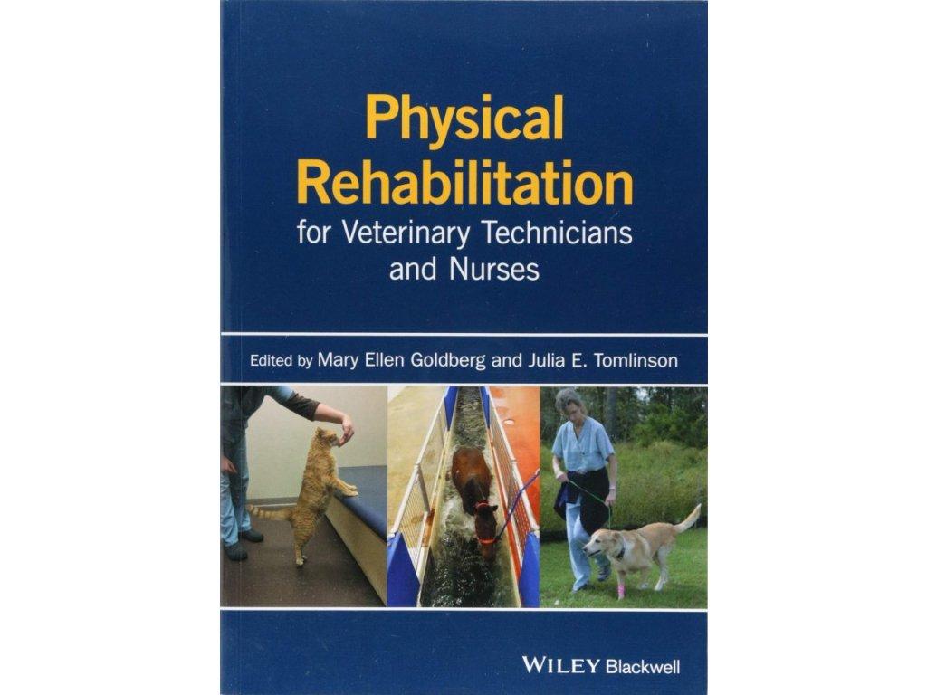 997 physical rehabilitation for veterinary technicians and nurses mary ellen goldberg julia e tomlinson