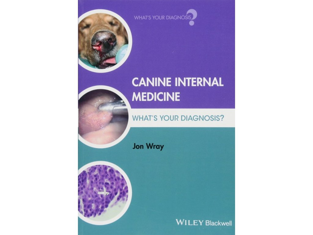 1000 canine internal medicine what s your diagnosis jon wray