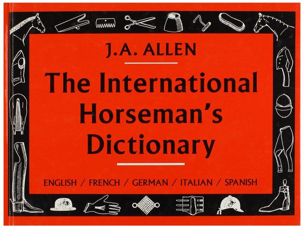 97 the international horseman s dictionary j a allen zdzislaw baranowski