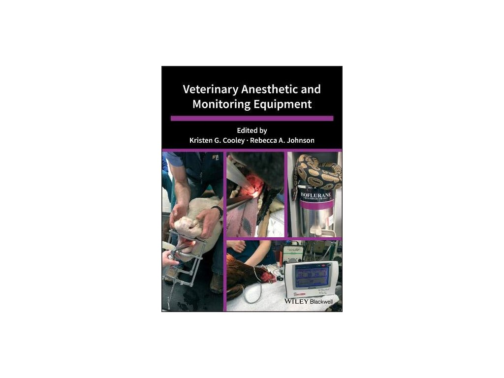 1099 veterinary anesthetic and monitoring equipment kristen g cooley rebecca a johnson