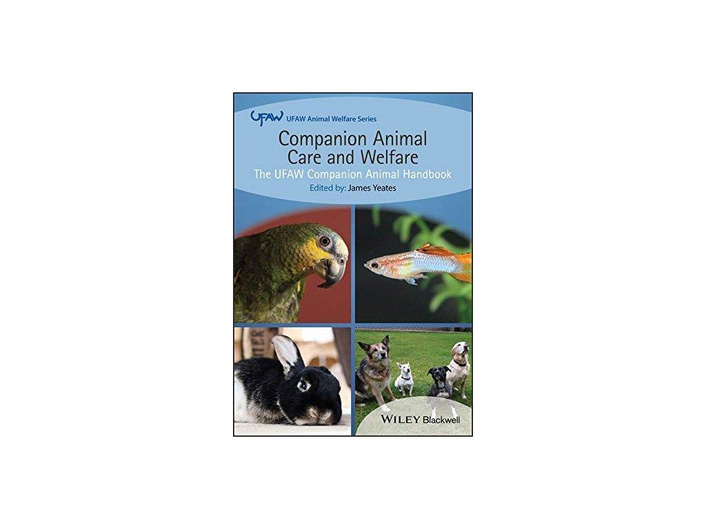 1147 companion animal care and welfare the ufaw companion animal handbook ufaw animal welfare james yeates