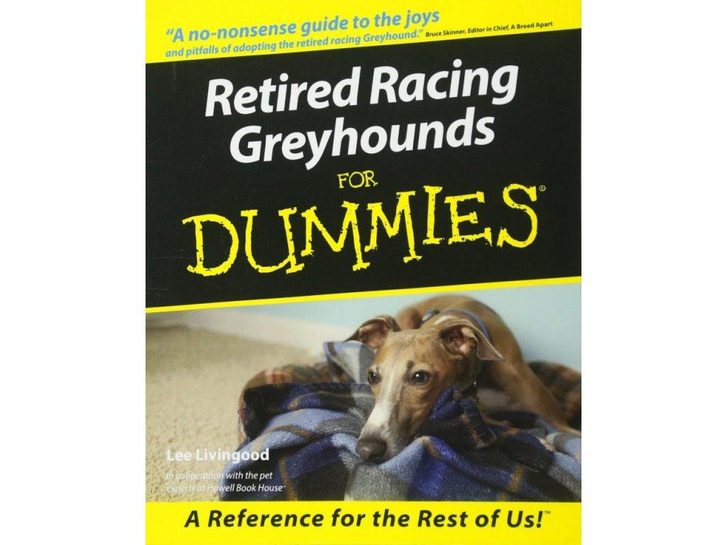 1207 retired racing greyhounds for dummies lee livingood