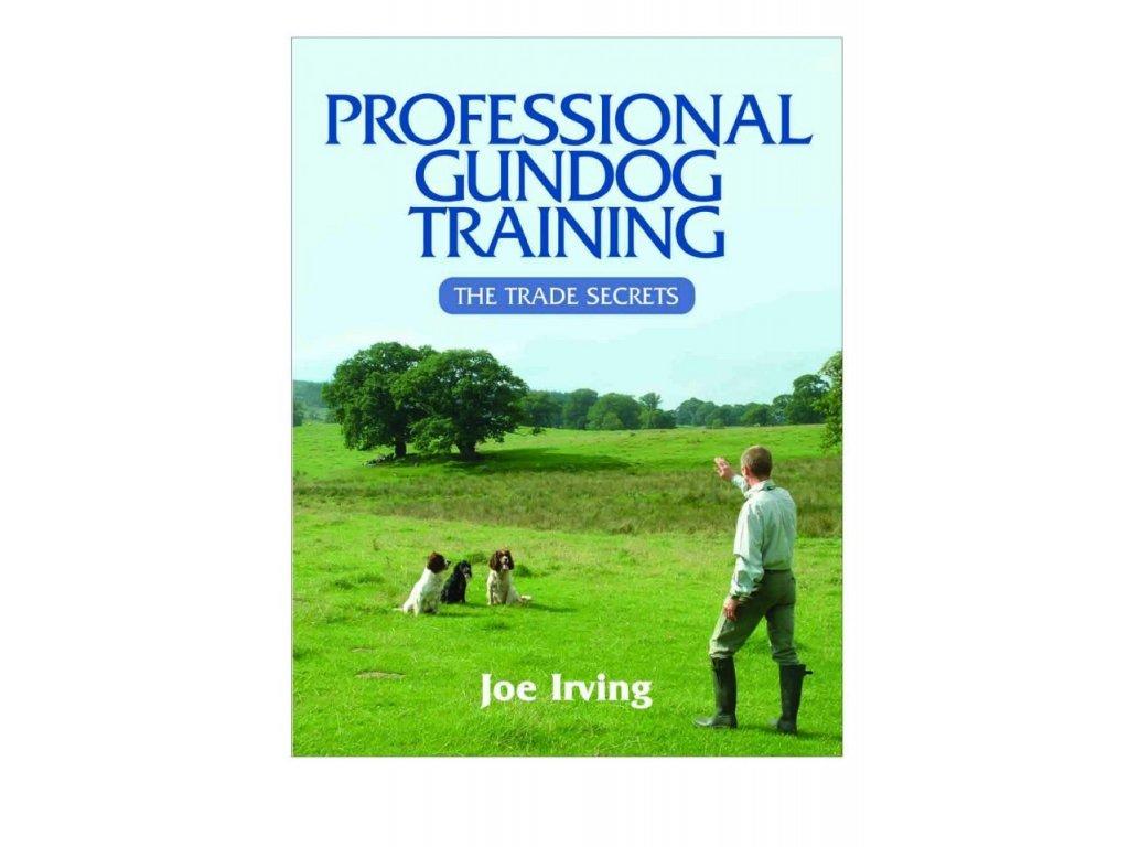 1279 professional gundog training the trade secrets joe irving
