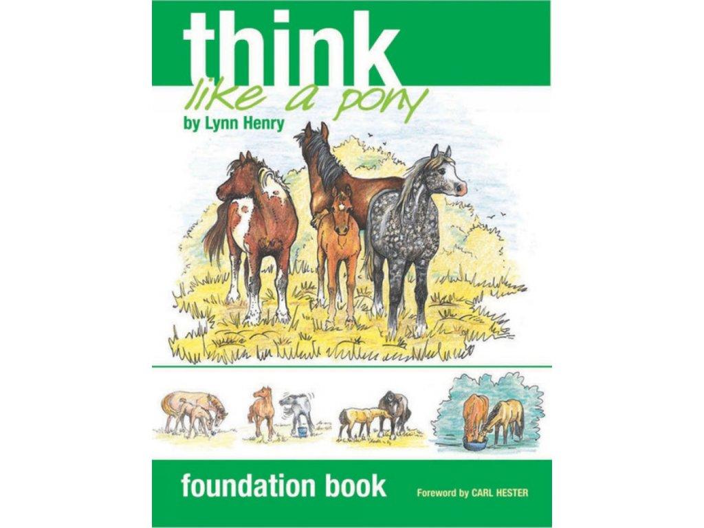 1291 think like a pony foundation book lynn henry