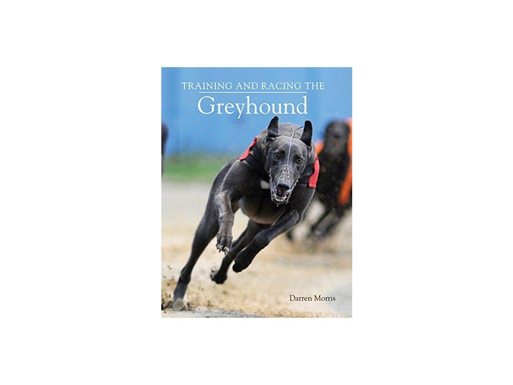 1327 training and racing the greyhound hardcover darren morris