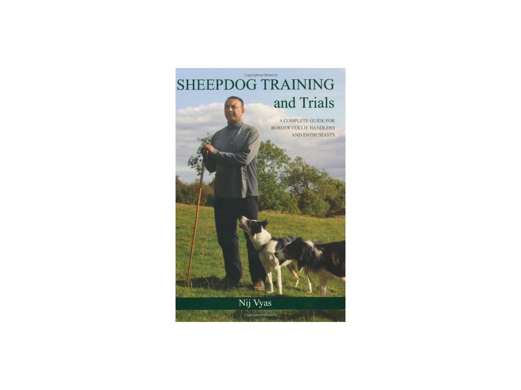 1339 sheepdog training and trials a complete guide for border collie handlers and enthusiasts nij vyas