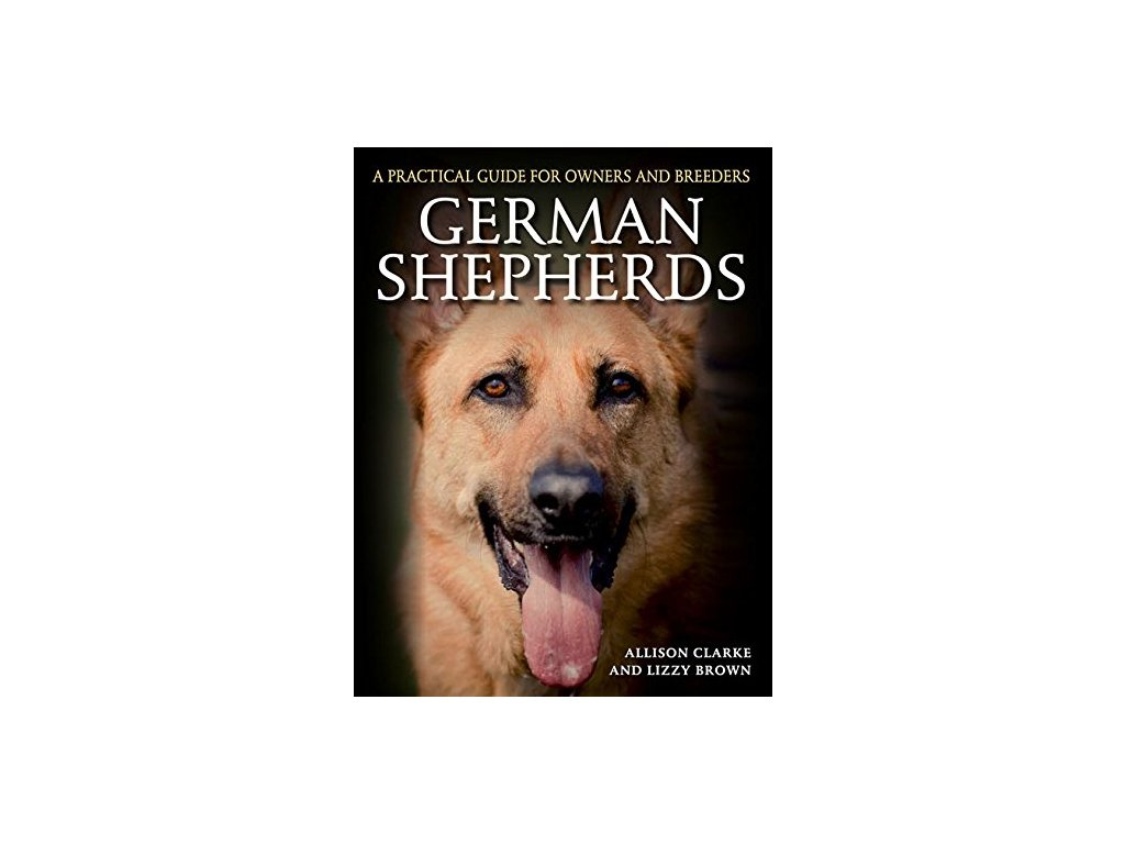 1378 german shepherds a practical guide for owners and breeders allison clarke lizzy brown