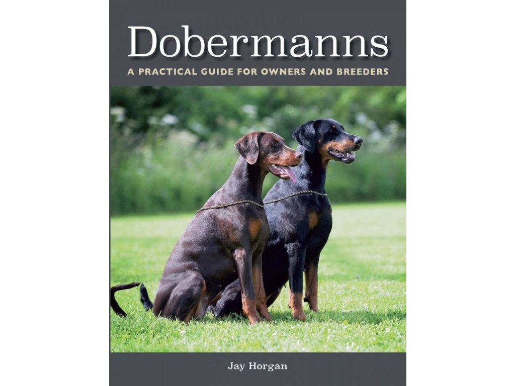 1390 dobermanns a practical guide for owners and breeders jay horgan