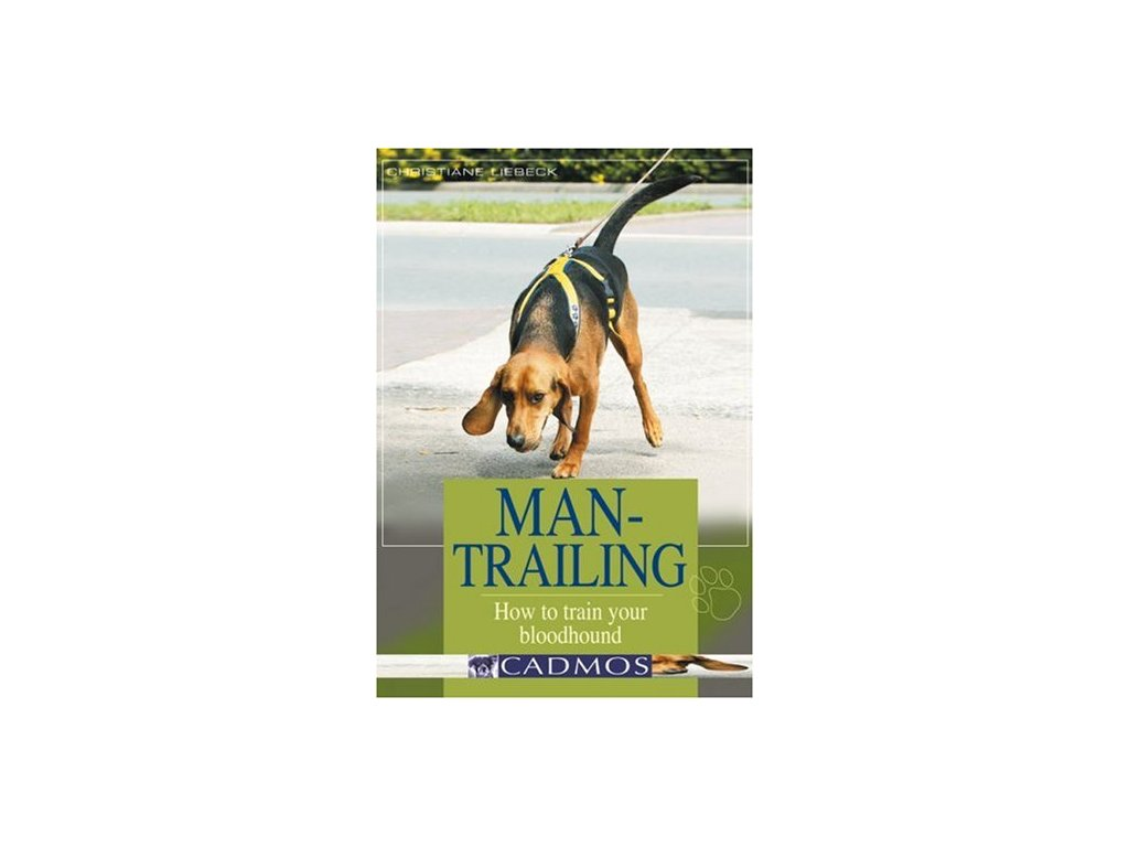1408 man trailing how to train your bloodhound christiane liebeck
