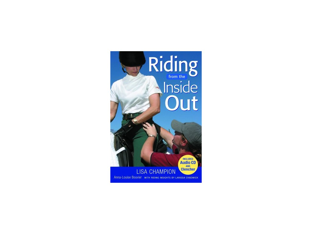 1594 riding from the inside out lisa champion anna louise bouvier larissa chadwick