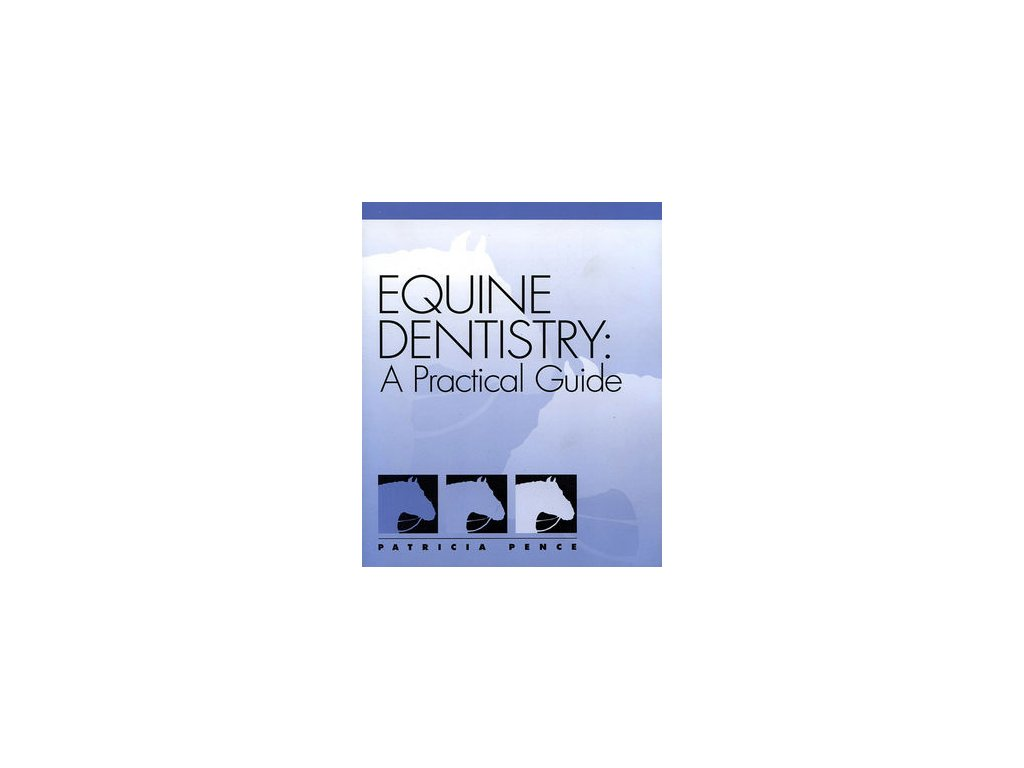 1660 equine dentistry a practical guide patricia pence