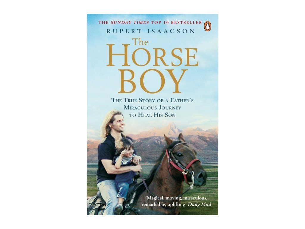 1933 the horse boy a father s miraculous journey to heal his son rupert isaacson
