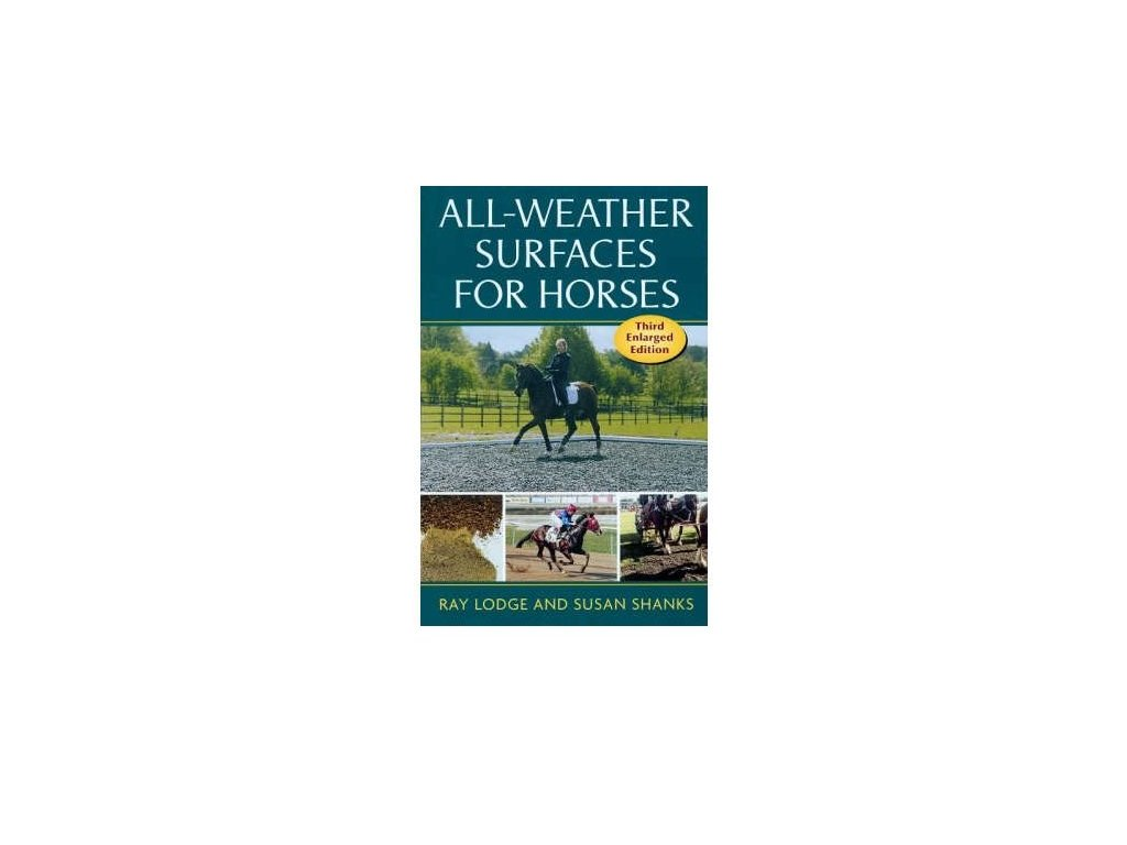 2008 all weather surfaces for horses susan shanks ray lodge