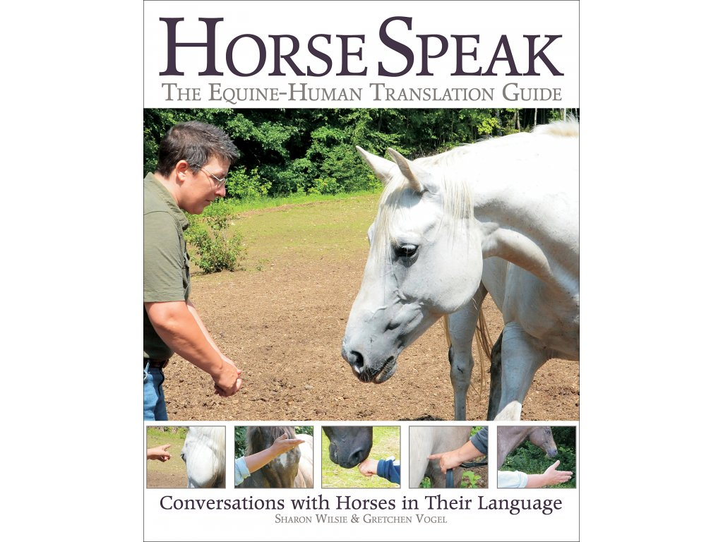 2056 horse speak an equine human translation guide sharon wilsie gretchen vogel