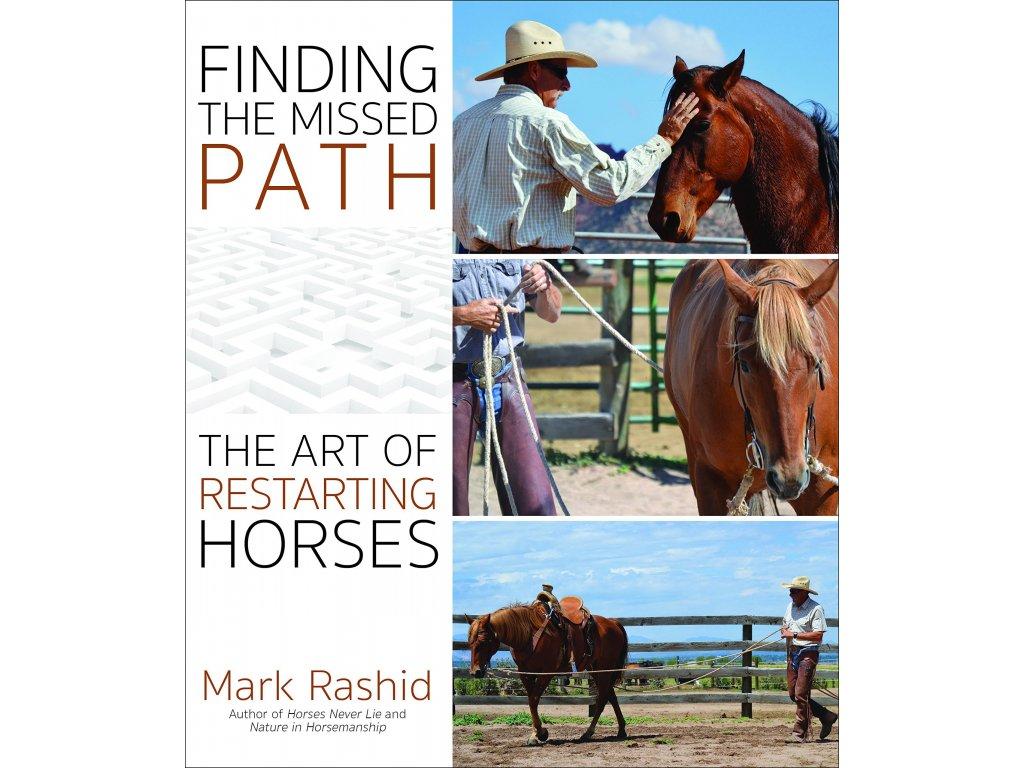 2077 finding the missed path the art of restarting horses mark rashid