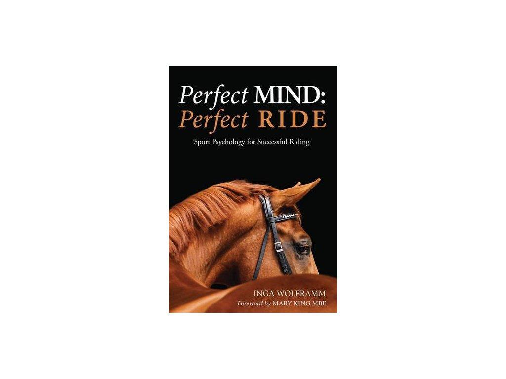 2080 perfect mind perfect ride sports psychology for successful riding inga wolframm