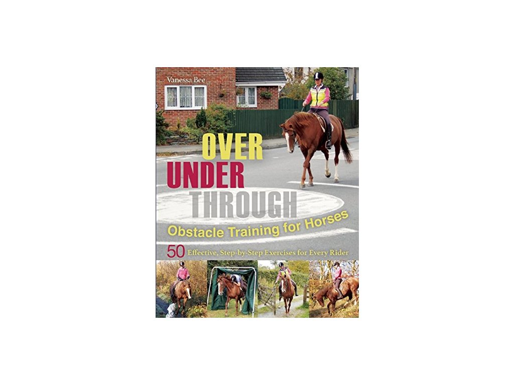 2083 over under through obstacle training for horses vanessa bee