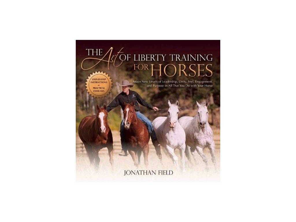 2086 the art of liberty training for horses jonathan field