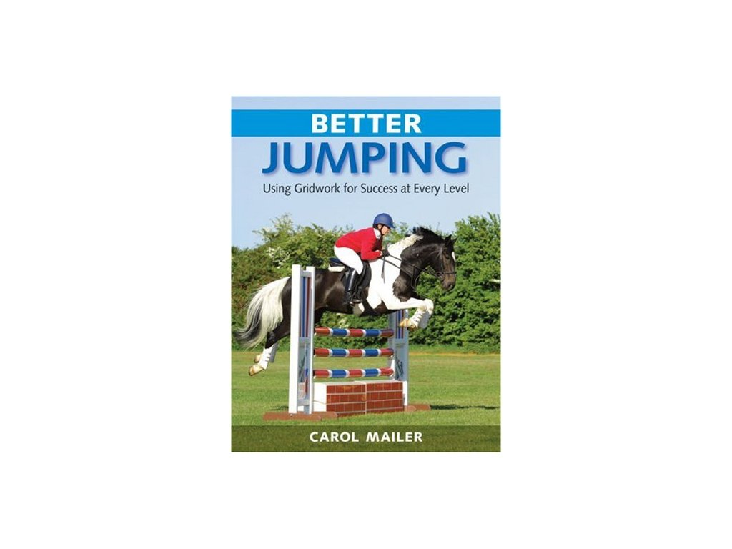 2161 better jumping using gridwork for success at every level carol mailer