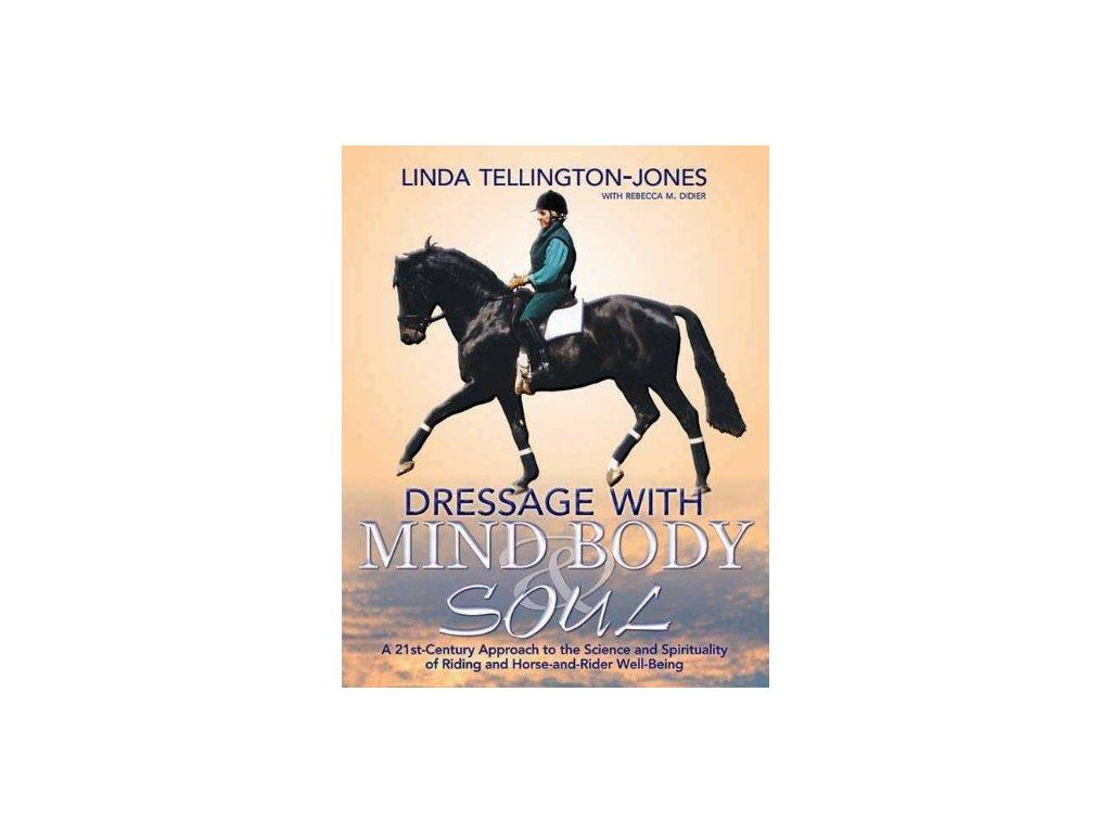 2347 dressage with mind body and soul linda tellington jones rebecca didier