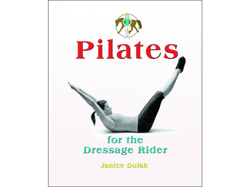 2374 pilates for the dressage rider janice dulak