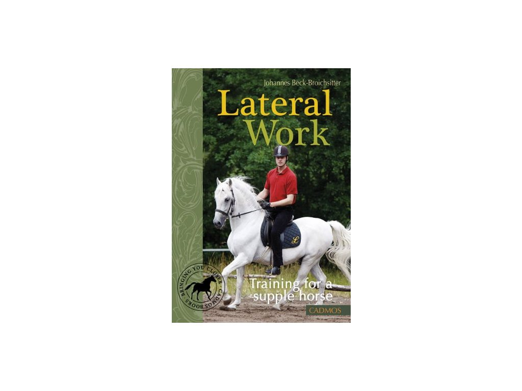 2416 lateral work training for a supple horse johannes beck broichsitter