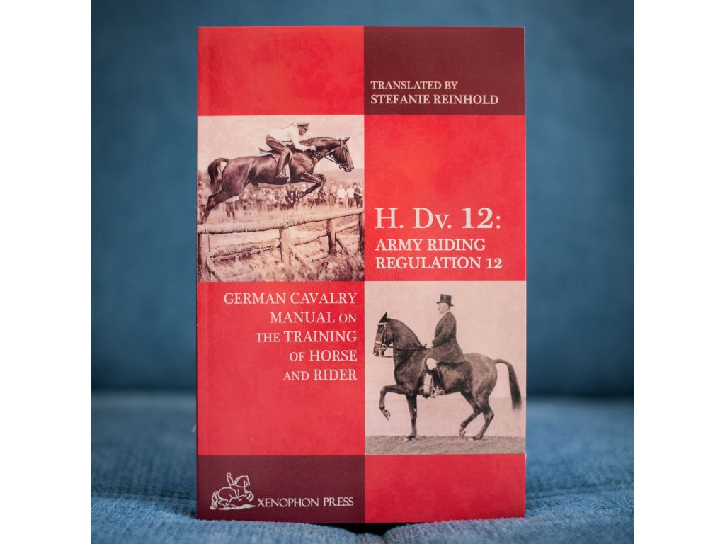 h dv 12 german cavalry manual on the training horse and rider