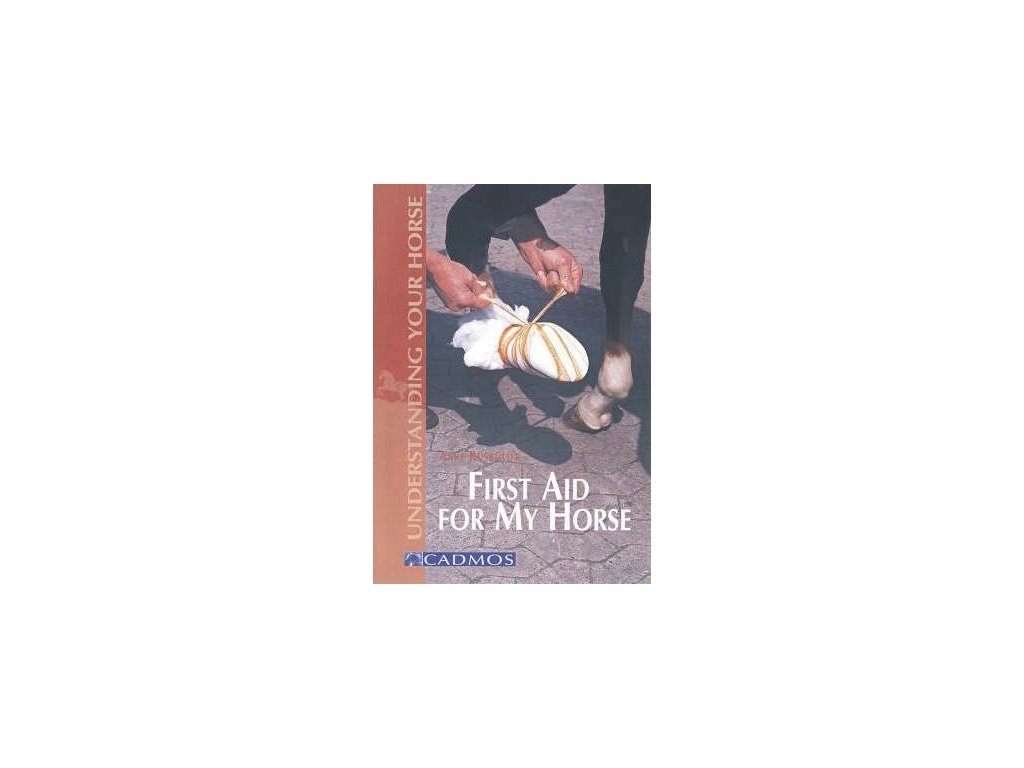 2524 first aid for my horse understanding your horse anke ruesbueldt