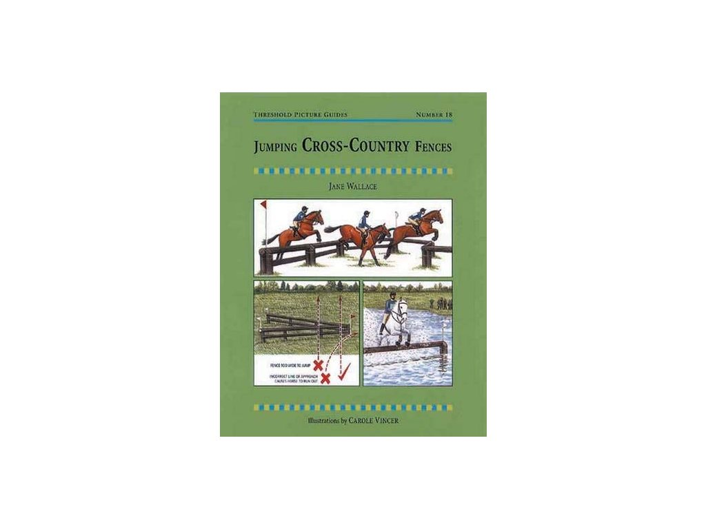 256 jumping cross country fences a training manual for successful show jumping at all levels jane wallace