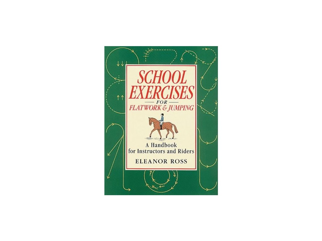 274 school exercises for flatwork and jumping eleanor ross