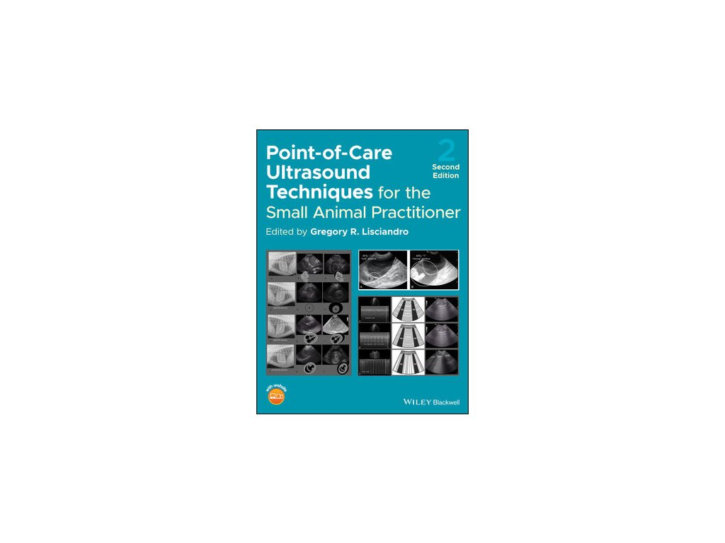 Point of Care Ultrasound Techniques for the Small Animal Practitioner, 2nd Edition