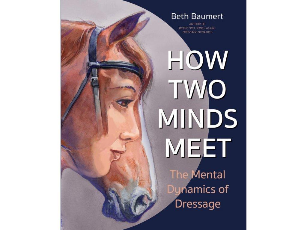 322 how two minds meet the mental dynamics of dressage beth baumert