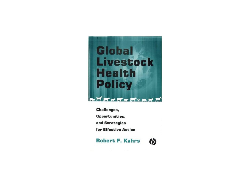 Global Livestock Health Policy Challenges, Opportunties and Strategies for Effective Action