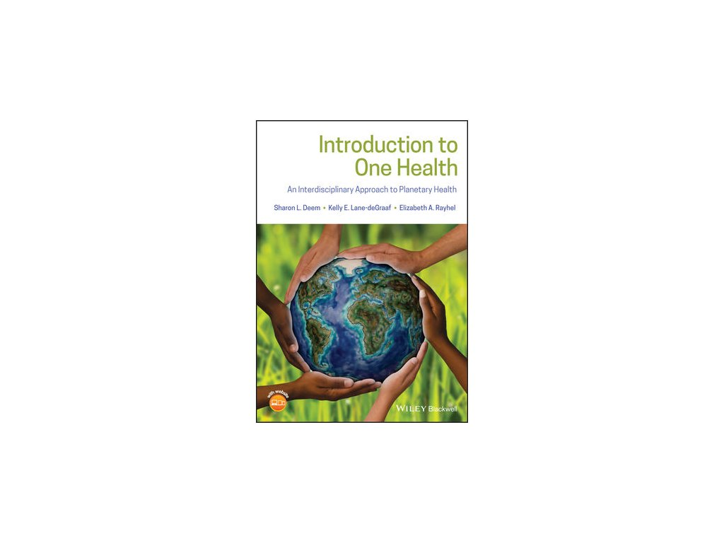 Introduction to One Health An Interdisciplinary Approach to Planetary Health