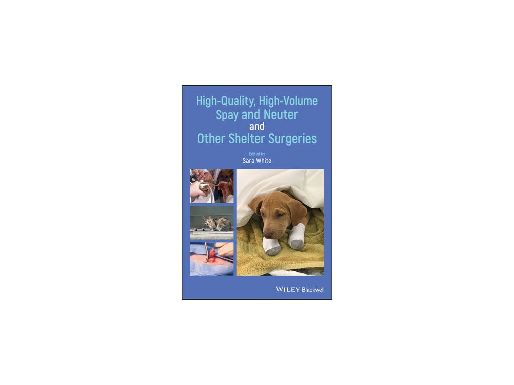 High Quality, High Volume Spay and Neuter and Other Shelter Surgeries