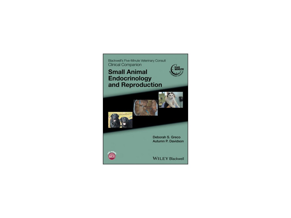 Blackwell's Five Minute Veterinary Consult Clinical Companion Small Animal Endocrinology and Reproduction