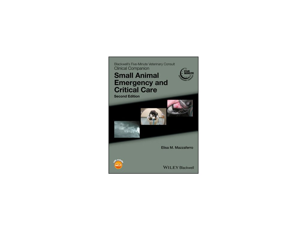 Blackwell's Five Minute Veterinary Consult Clinical Companion Small Animal Emergency and Critical Care, 2nd Edition