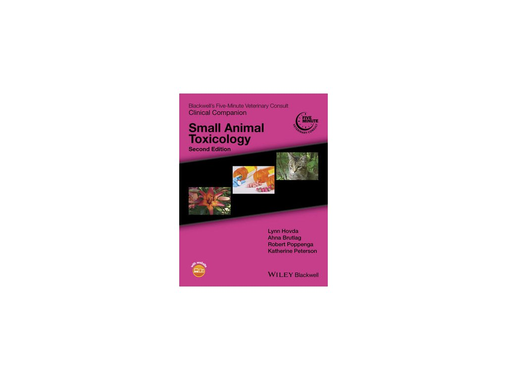 Blackwell's Five Minute Veterinary Consult Clinical Companion Small Animal Toxicology, 2nd Edition