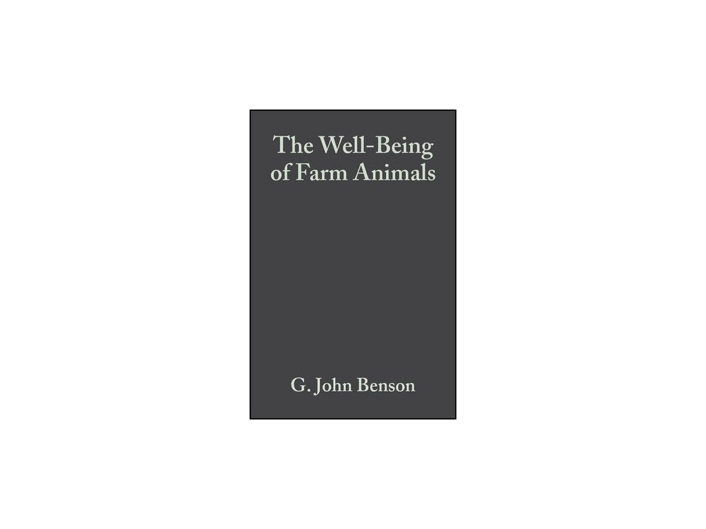The Well Being of Farm Animals Challenges and Solutions
