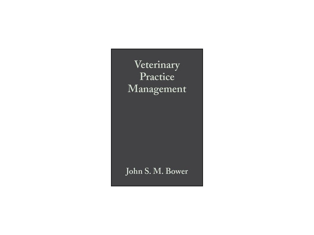 Veterinary Practice Management , 3rd Edition