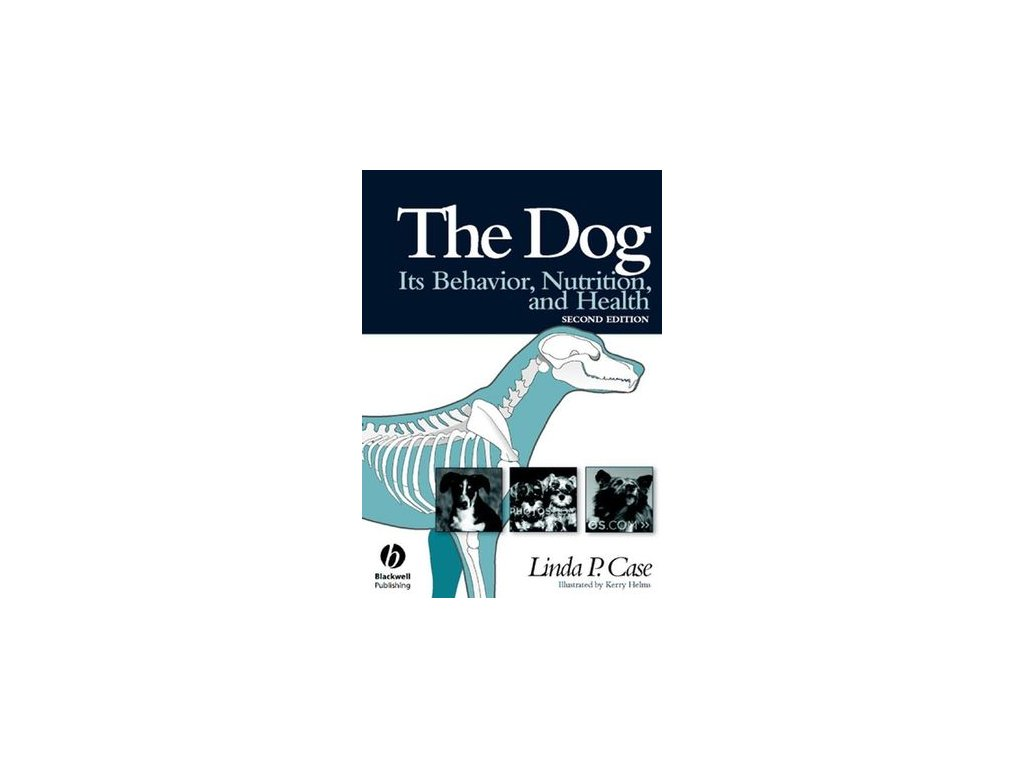The Dog Its Behavior, Nutrition, and Health, 2nd Edition
