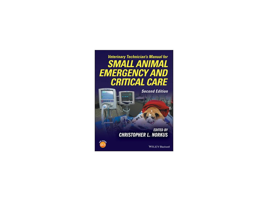 Veterinary Technician's Manual for Small Animal Emergency and Critical Care, 2nd Edition