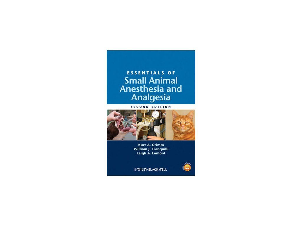 Essentials of Small Animal Anesthesia and Analgesia, 2nd Edition