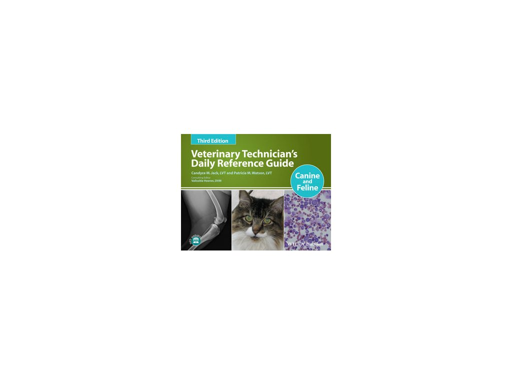Veterinary Technician's Daily Reference Guide Canine and Feline, 3rd Edition