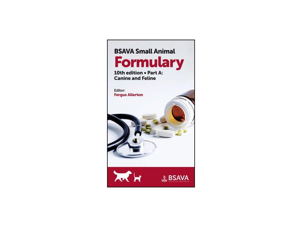 BSAVA Small Animal Formulary, Part A Canine and Feline, 10th edition