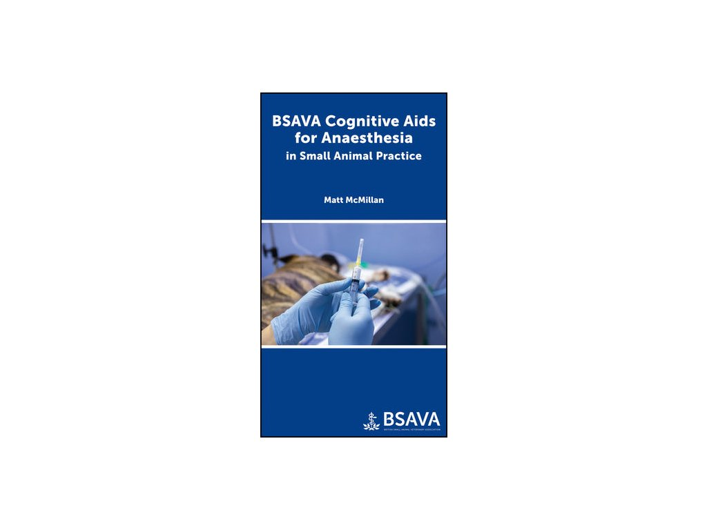 BSAVA Cognitive Aids for Anaesthesia in Small Animal Practice