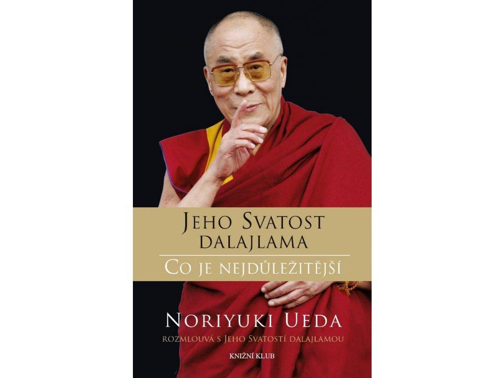 Dalajlama Co je nejdůležitější Rozhovory o hněvu, soucitu a lidském konání