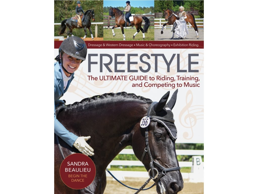 736 freestyle the ultimate guide to riding training and competing to music sandra beaulieu